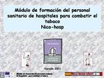 M dulo de formaci n del personal sanitario de hospitales para combatir el tabaco Nico-hosp