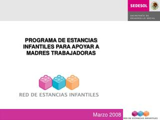 PROGRAMA DE ESTANCIAS INFANTILES PARA APOYAR A MADRES TRABAJADORAS