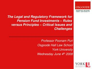 The Legal and Regulatory Framework for Pension Fund Investments   Rules versus Principles   Critical Issues and Challeng