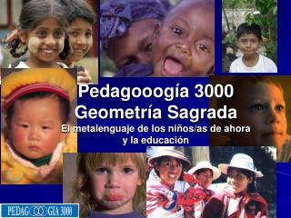 Pedagooog a 3000 Geometr a Sagrada El metalenguaje de los ni os