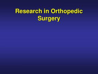 Research in Orthopedic Surgery
