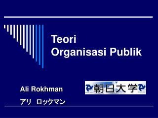 Teori  Organisasi Publik