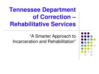 Tennessee Department of Correction   Rehabilitative Services