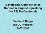 Developing Confidence as Nonnative English-Speaking NNES Professionals
