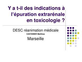 Y a t-il des indications   l  puration extrar nale en toxicologie