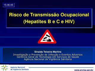 Risco de Transmiss o Ocupacional Hepatites B e C e HIV
