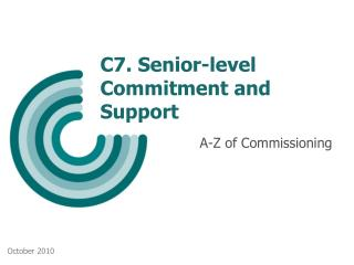 C7. Senior-level Commitment and Support