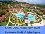 Sandals Grande Antigua Resort  Spa Environment Health  Safety Program