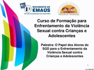 Curso de Forma  o para Enfrentamento da Viol ncia Sexual contra Crian as e Adolescentes