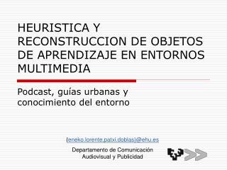 HEURISTICA Y RECONSTRUCCION DE OBJETOS DE APRENDIZAJE EN ENTORNOS MULTIMEDIA