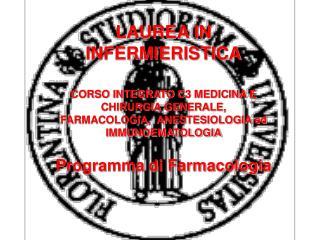 LAUREA IN  INFERMIERISTICA  CORSO INTEGRATO C3 MEDICINA E CHIRURGIA GENERALE, FARMACOLOGIA,  ANESTESIOLOGIA ed IMMUNOEMA