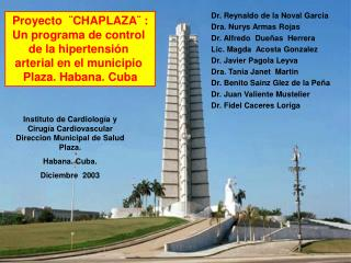 Proyecto   CHAPLAZA  :  Un programa de control  de la hipertensi n  arterial en el municipio  Plaza. Habana. Cuba