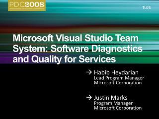 Microsoft Visual Studio Team System: Software Diagnostics and Quality for Services