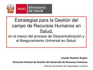 Estrategias para la Gesti n del campo de Recursos Humanos en Salud,  en el marco del proceso de Descentralizaci n y el A