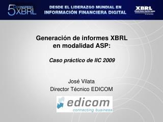 Generaci n de informes XBRL  en modalidad ASP:  Caso pr ctico de IIC 2009