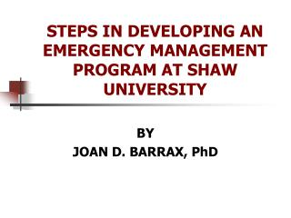 STEPS IN DEVELOPING AN EMERGENCY MANAGEMENT PROGRAM AT SHAW UNIVERSITY