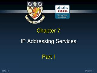 IP Addressing Services  Part I