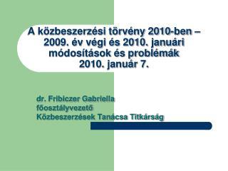 A k zbeszerz si t rv ny 2010-ben    2009.  v v gi  s 2010. janu ri m dos t sok  s probl m k  2010. janu r 7.