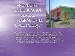 PROYECTO:  LA EDUCACI N SEXUAL  INTEGRAL EN EL  NIVEL INICIAL