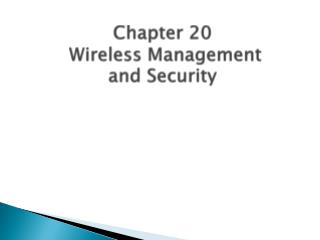 Chapter 20  Wireless Management  and Security