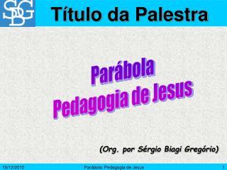 Par bola: Pedagogia de Jesus