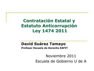 Contrataci n Estatal y Estatuto Anticorrupci n  Ley 1474 2011
