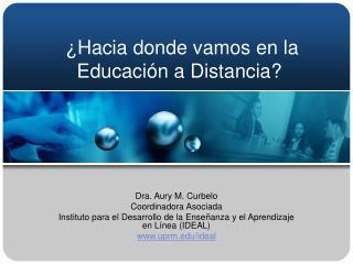 Hacia donde vamos en la Educaci n a Distancia