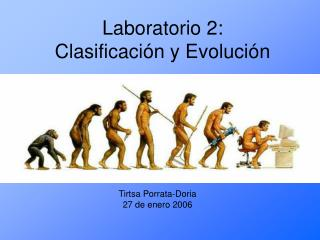 Laboratorio 2:  Clasificaci n y Evoluci n
