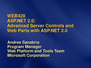 WEB428  ASP 2.0:  Advanced Server Controls and  Web Parts with ASP 2.0