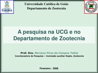 A pesquisa na UCG e no Departamento de Zootecnia