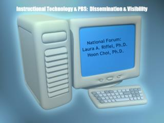 Instructional Technology  PBS:  Dissemination  Visibility