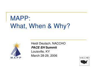 MAPP: What, When  Why