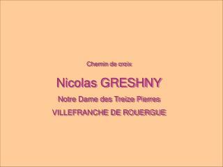 Chemin de croix  Nicolas GRESHNY Notre Dame des Treize Pierres VILLEFRANCHE DE ROUERGUE