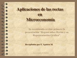 Se recomienda revisar primero la presentaci n  Repaso sobre Rectas y su Representaci n Gr fica .