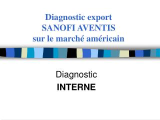 Diagnostic export  SANOFI AVENTIS  sur le march  am ricain