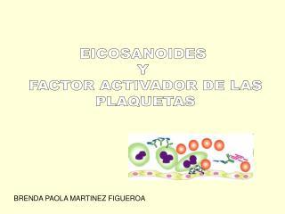 EICOSANOIDES Y FACTOR ACTIVADOR DE PLAQUETAS