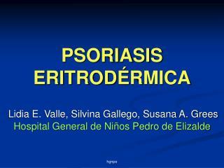 PSORIASIS ERITROD RMICA