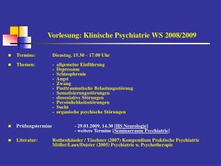 Vorlesung: Klinische Psychiatrie WS 2008