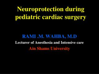 Neuroprotection during pediatric cardiac surgery