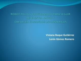 ROBOT POLOLU PROGRAMADO PARA SEGUIR REFERENCIA MOVIL Y   OBEDECER COMANDOS INALAMBRICOS