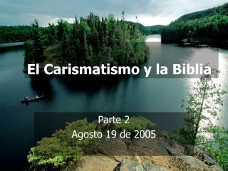 El Carismatismo y la Biblia