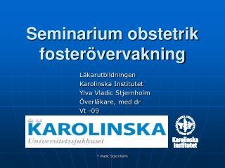 Seminarium obstetrik foster vervakning