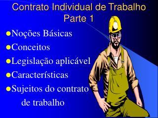 Contrato Individual de Trabalho Parte 1