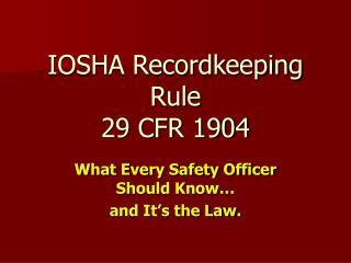 IOSHA Recordkeeping Rule 29 CFR 1904