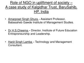 Role of NGO in upliftment of society                                    A case study of Kalgidhar Trust, BaruSahib, HP,
