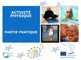 ACTIVIT  PHYSIQUE   PARTIE PRATIQUE