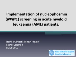 Implementation of nucleophosmin NPM1 screening in acute myeloid leukaemia AML patients.