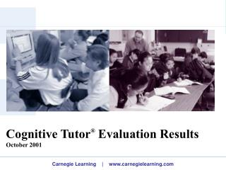 Cognitive Tutor   Evaluation Results October 2001