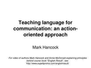 Teaching language for communication: an action-oriented approach
