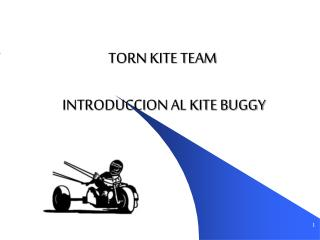 TORN KITE TEAM    INTRODUCCION AL KITE BUGGY